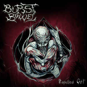 BURST BOWEL | Repelled Gift CD