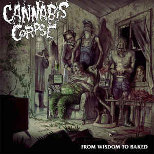 Cannabis Corpse ‎– From Wisdom To Baked CD