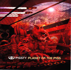 PIGSTY | Planet of the Pigs CD