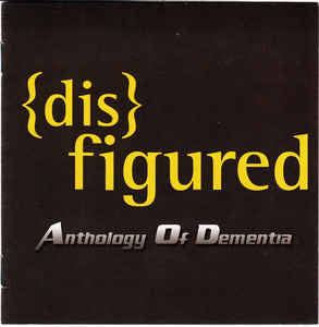 DISFIGURED | Antology Of Dementia CD