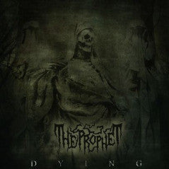 The Prophet  ‎– Dying CD