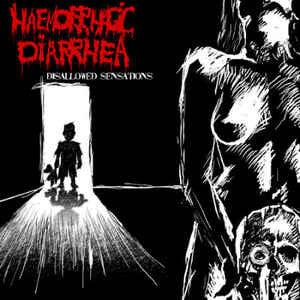 Haemorrhagic Diarrhea ‎– Disallowed Sensations CD