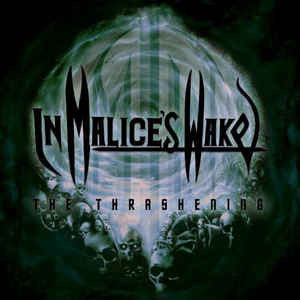 IN MALICE WAKE | The Thrashening CD