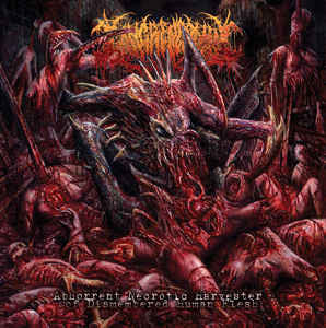 GANGRENECTOMY | Abhorrent Necrotic Harvester of Dismembered Human Flesh CD