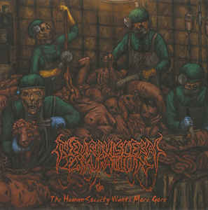 Neuro-Visceral Exhumation ‎– The Human Society Wants More Gore CD