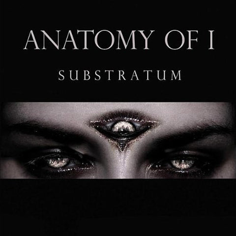 ANATOMY OF I | Substratum CD