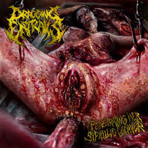 Dragging Entrails ‎– Penetrating Her Syphilic Cadaver CD