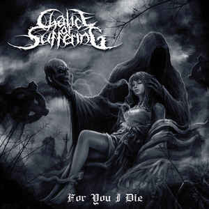 Chalice Of Suffering ‎– For You I Die CD
