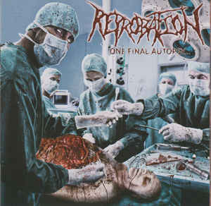 Reprobation ‎– One Final Autopsy... CD