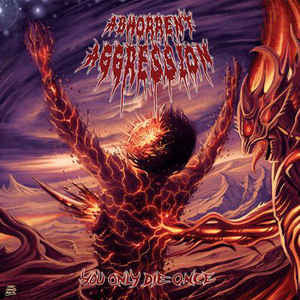 Abhorrent Aggression ‎– You Only Die Once CD
