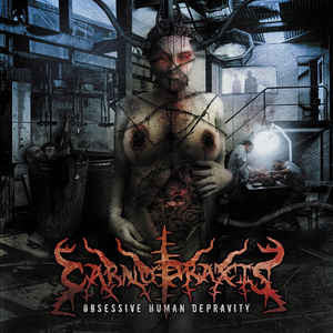 Carnopraxis - Obssesive Human Depravity  CD