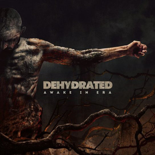 Dehydrated  ‎– Awake In Era CD