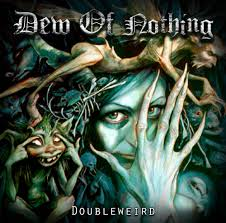 Dew Of Nothing ‎– Doubleweird CD
