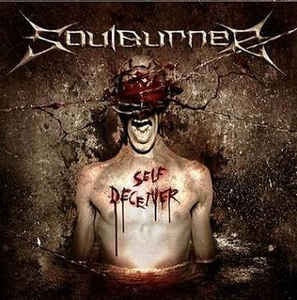 Soulburner ‎– Self Deceiver Digipack CD