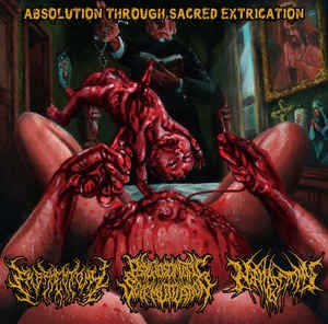 Embriectomy, Nephrectomy, Psychosomatic Self-Mutilation ‎– Absolution Through Sacred Extrication SPLIT CD