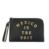 POUCH MEXICO IS THE SHIT EDICION ESPECIAL