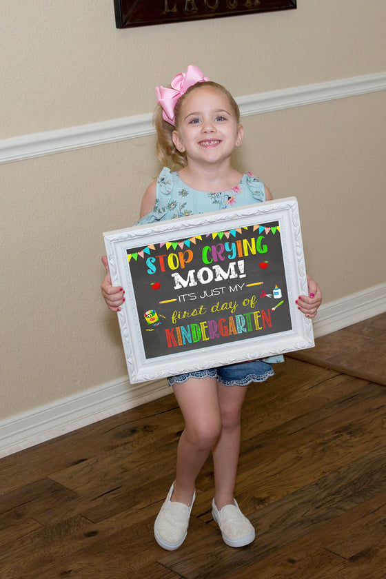 Stop Crying Mom First Day of School Chalkboard, Last Day of School, ANY GRADE, any year SCHOOLCRYCHALK0520