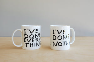 "David Shirgley Mug ""I've Done Everything / I've Done Nothing"""