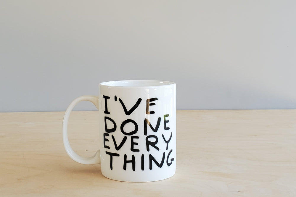"Load image into Gallery viewer, David Shirgley Mug ""I've Done Everything / I've Done Nothing"""