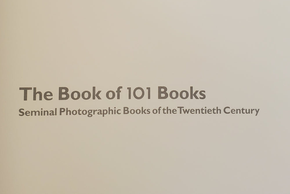 Book fo 101 Books Seminal Photographic Books of the Twentieth Century