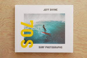 Jeff Divine: 70's Surf Photographs