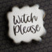 Witch Please Mini Stencil