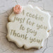 A Cookie Just for You Stencil - Customer Thank You Collection