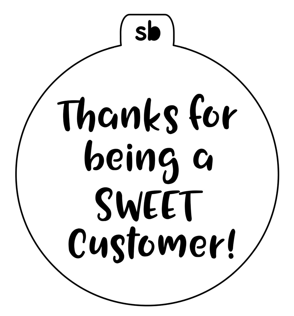 Mini Thanks for being a SWEET Customer Stencil