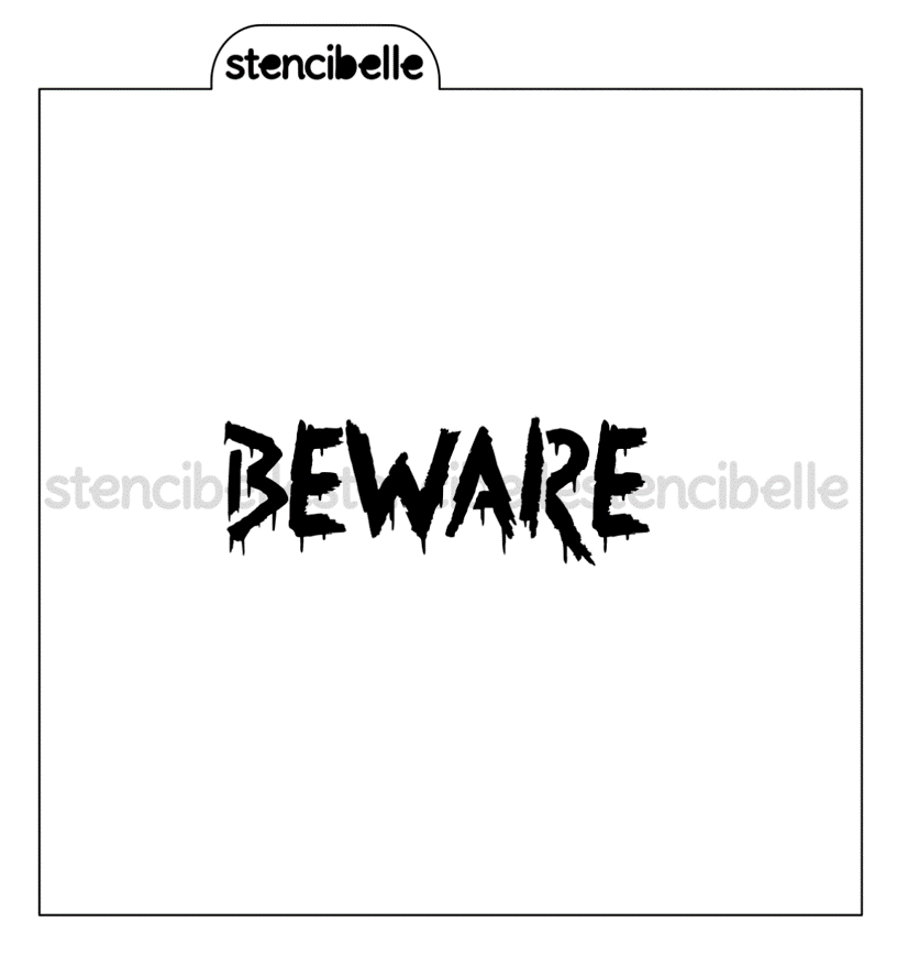 BEWARE Stencil - Now in Mini Size!
