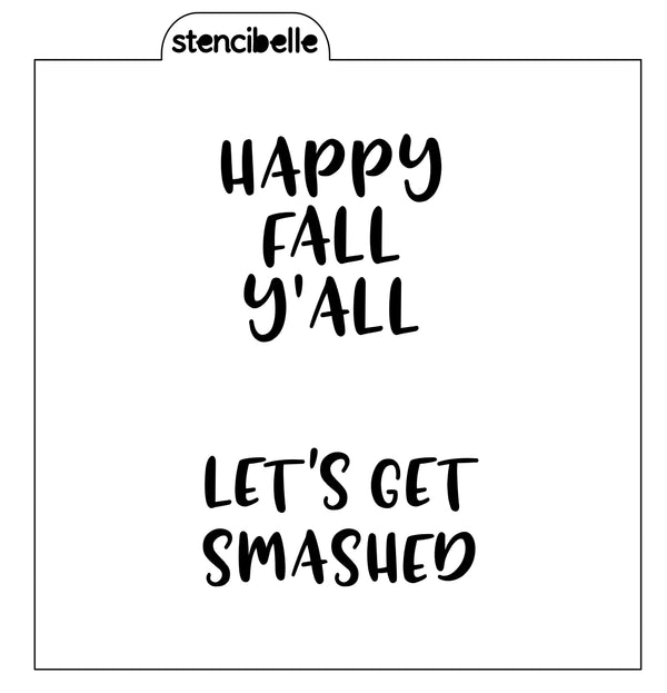 Happy Fall Y'all / Let's Get Smashed Word Stencil
