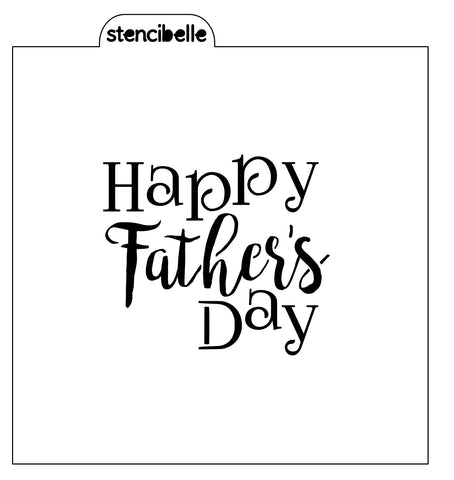 Happy Father's Day Stencil - 3 sizes available