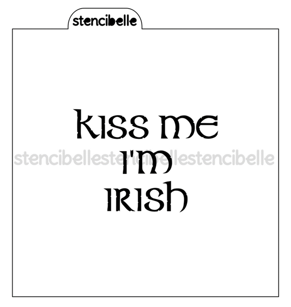Kiss Me I'm Irish Stencil - 2 sizes available