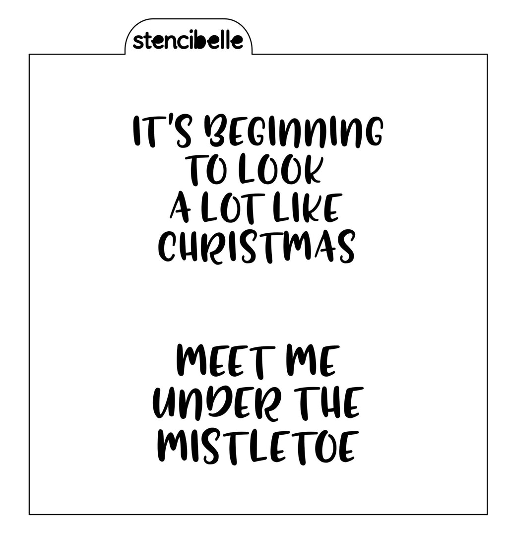 Its Beginning to look a lot like Christmas / Meet me under the Mistletoe Stencil
