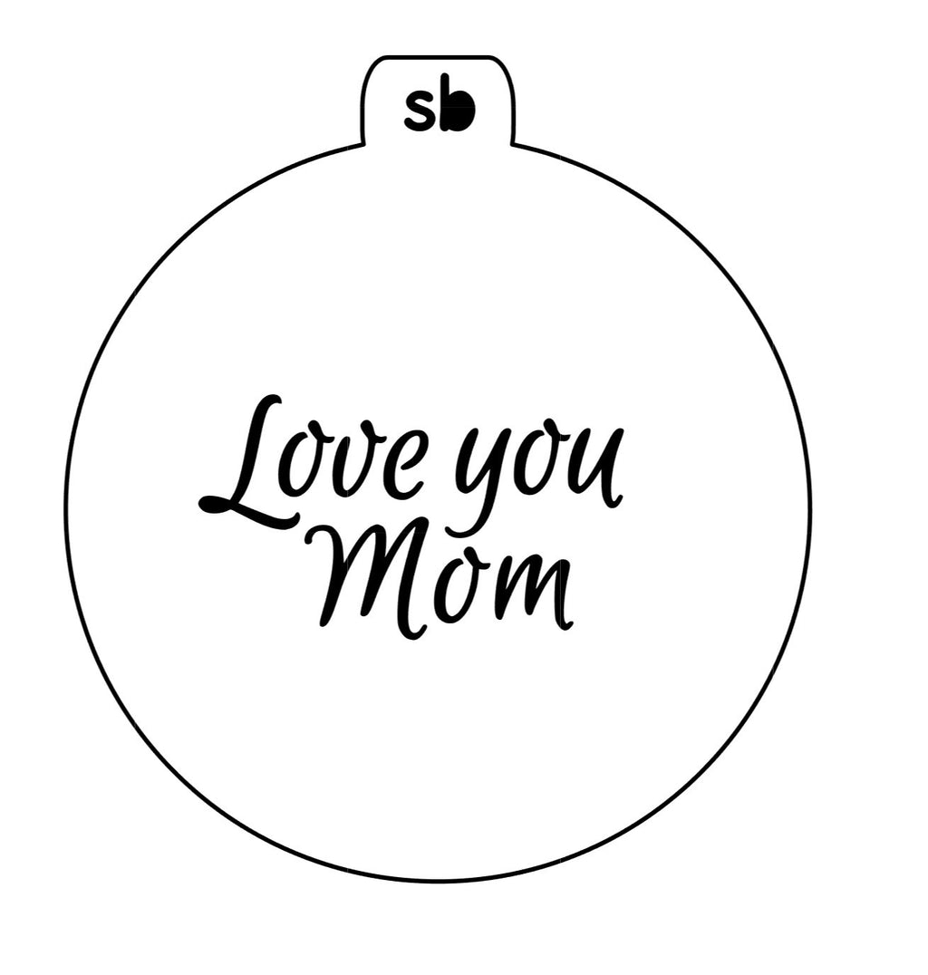 Mini Love you Mum / Mom Stencil - 2 Options