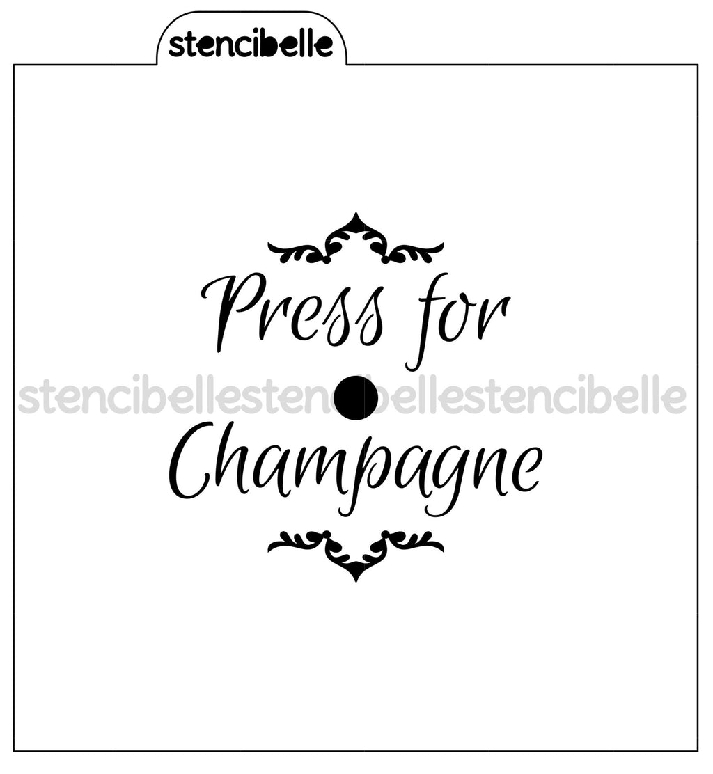 Press For Champagne Stencils - 2 designs