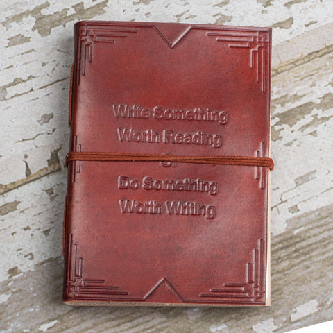 """Write Something Worth Reading"" Handmade Leather Journal - Epethiya"
