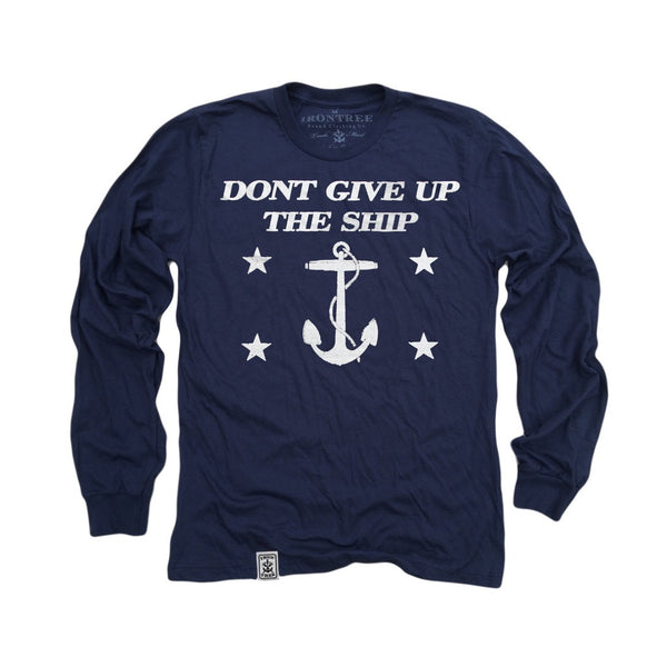 Dont Give Up The Ship: Fine Jersey Long Sleeve T-Shirt