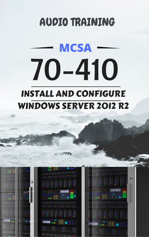 70-410 - Install and Configure Windows Server 2012 R2 Audio - MCTTC TECH STORES