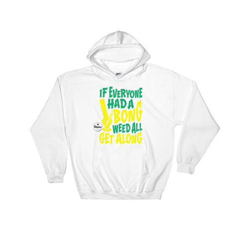 If Everyone Had A Bong Hoodie - BillyTees