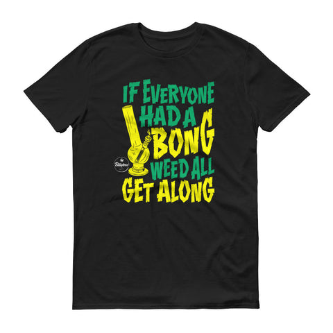 If Everyone Had A Bong Tee - BillyTees