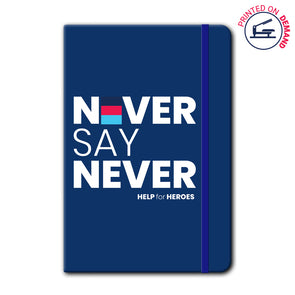 Help for Heroes | Blue Never Say Never Note Book