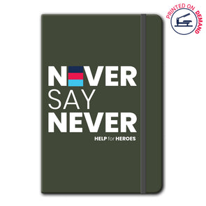 Help for Heroes | Green Never Say Never Notebook