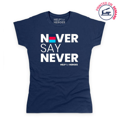 Help for Heroes  Women's Never Say Never Navy T-Shirt