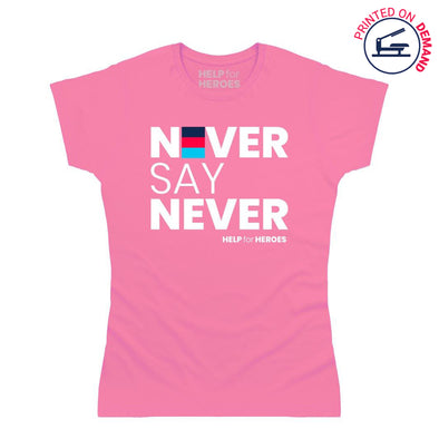 Help for Heroes  Women's Never Say Never Pink T-Shirt
