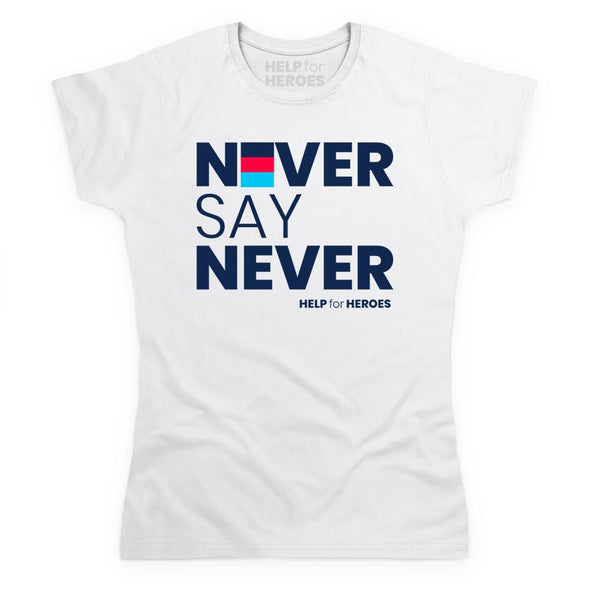 Help for Heroes Women's Never Say Never White T-Shirt
