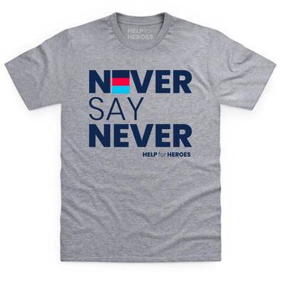 Help for Heroes  Never Say Never Grey Marl T-Shirt