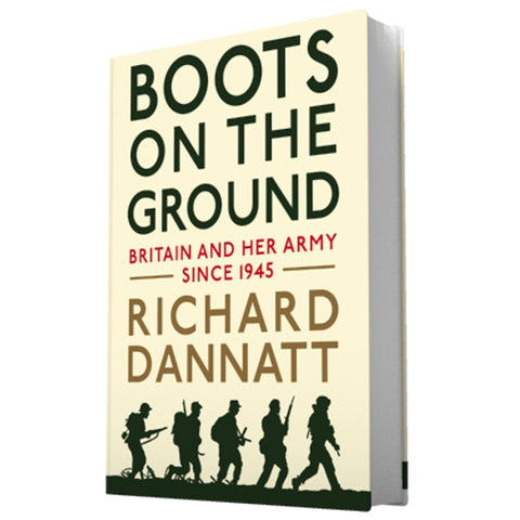 Boots on the Ground by Richard Dannatt