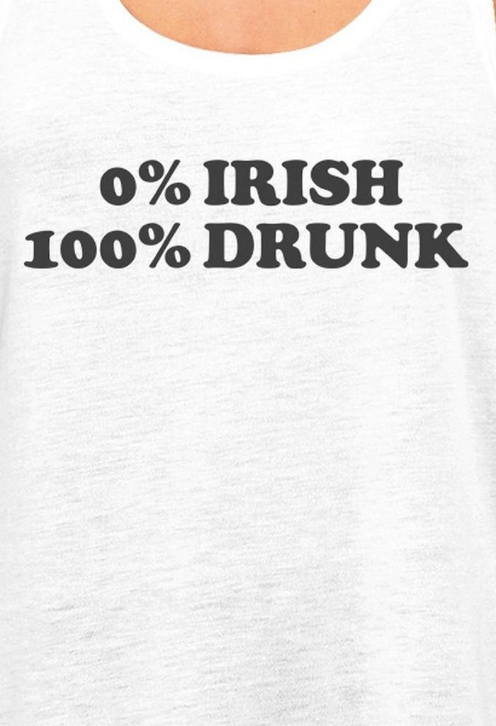 0% Irish 100% Drunk Women's White Racerback Tank Top Funny Design