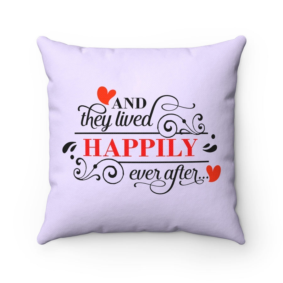 """And they lived happily ever after"" Cushion cover"