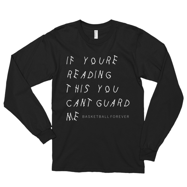 Long Sleeve You Can't Guard Me - Basketball Forever Shop